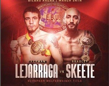 Kerman Lejarraga vs Bradley Skeete, el 24 de Marzo en Bilbao